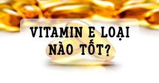 Vitamin-E-loai-nao-tot