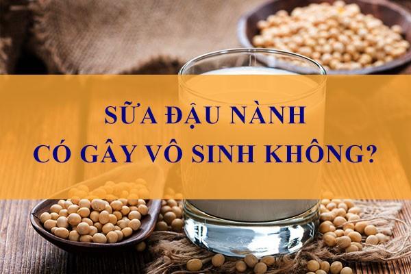 Thực hư uống sữa đậu nành có bị vô sinh?