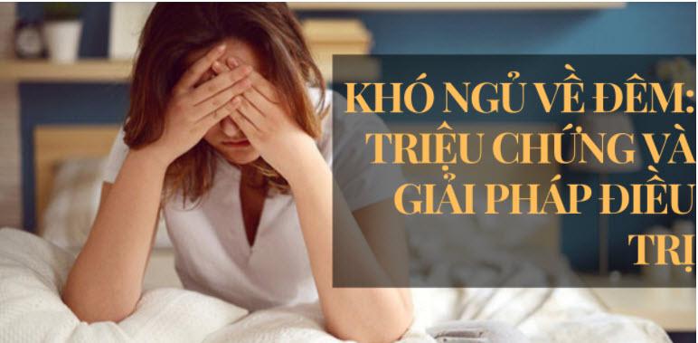 Bệnh khó ngủ về đêm: Nguyên nhân và cách chữa trị triệt để